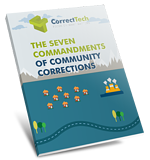 7 Commandments of Community Corrections CorrectTech